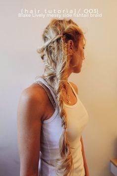 The Wiegands: hair tutorial/ OO3. Blake Lively Messy Braid.