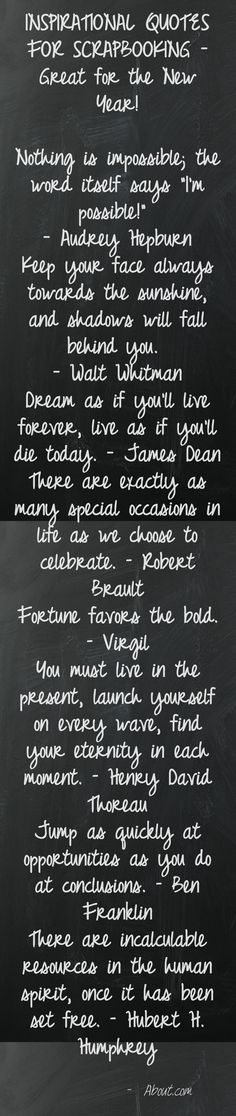 """INSPIRATIONAL QUOTES FOR SCRAPBOOKING - Great for the Year!  1) Select background paper.  2) Print quotes on a coordinating color of cardstock.  3) Take and print a photo of yourself or your family and mount it on the background paper.  4) Give your page a title. Add an title to your page that looks towards the coming year. It could be as simple as, """"Looking Forward to ______ """"(Fill in the Year)."""