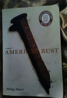 Best American Rust a novel by Philipp Meyer Advance Reading Copy First ed