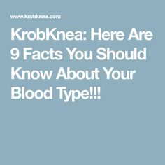 KrobKnea: Here Are 9 Facts You Should Know About Your Blood Type!!!