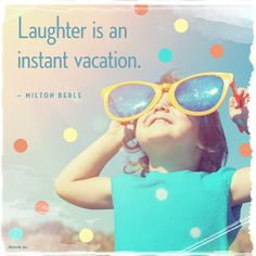 """""""Laughter is an instant vacation. Happy Summer, Happy Day, Milton Berle, Feelings Words, Warm Fuzzies, Cherished Memories, Just Smile, Blue Mountain, My Happy Place"""