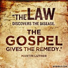 "The Law discovers the disease, the Gospel gives the remedy."" Description from pinterest.com. I searched for this on bing.com/images"