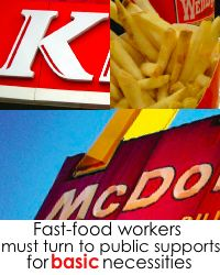 Fast-food jobs pay too low to make ends meet, study finds.