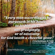 """""""Every man according as he purposeth in his heart, so let him give; not grudgingly, or of necessity: for God loveth a cheerful giver."""" 2 Corinthians 9:7 KJV  ✞Grace and peace in Christ!"""