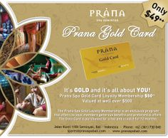 Visit Bali often or live locally?  Ask us about Prana Spa's gold card and treat yourself to the exotic more often!