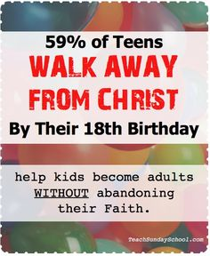 How to help kids transition through the teen years without losing their Faith and becoming another statistic.