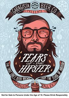 Garagista Beer Co. introduced the first craft beer made from the tears of hipsters. Hipster Illustration, Graphic Illustration, Hipster Poster, Craft Beer Labels, Wine Labels, Hipster Design, Funky Design, Beer Art, Retro Font