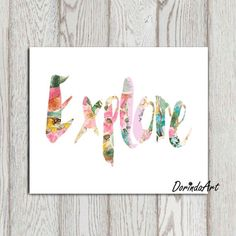 Explore print Explore printable wall art poster Watercolor flower Typography art Girls Inspirational