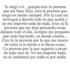 Te elegí a ti porque eres la persona que me hace feliz