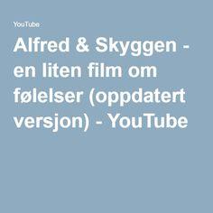 Alfred & Skyggen - en liten film om følelser (oppdatert versjon) - YouTube