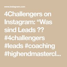 """4Challengers on Instagram: """"Was sind Leads ?🤔 #4challengers #leads #coaching #highendmasterclass"""" Master Class, Entrepreneurship, Online Marketing, Coaching, Math Equations, Led, Instagram, Knowledge, Amazing"""