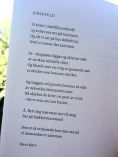 ~Junikveld~ Hans Børli Writing Art, Outdoors, Sayings, My Love, Words, Quotes, Creative, Quotations, Outdoor
