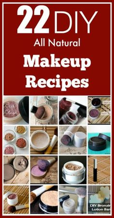 22 DIY All Natural  Makeup Recipes