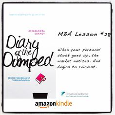 #DiaryOfTheDumped #MBALesson #28: When your personal stock goes up, the market notices. And begins to reinvest.