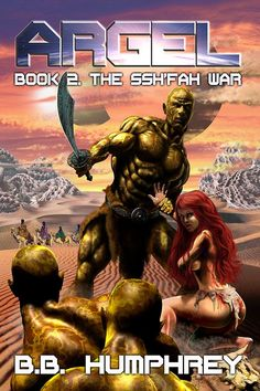 """Here is the cover for B.B. Humphrey's """"Argel. Book 2 The Ssh'far War"""".By Keith Draws"""