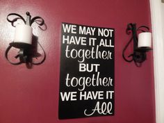 Custom made 'We may not have it all together but together we have it all'   Indoor/ outdoor wooden, painted sign