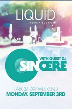 Say goodbye to Labor Day Weekend at LIQUID Pool Lounge on Monday with beats by DJ Sincere.