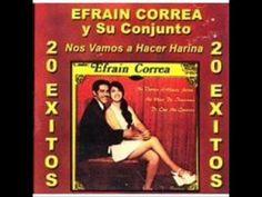 Efrain Correa   Nos vamos hacer harina