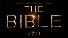 READ THIS POST -- Abandoned to Christ: History Channel's 'The Bible' exalts man over God' and egregiously rewrites the Bible.