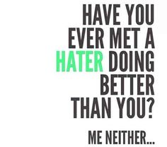 17 Inspirational Things You Can Post Against Your Haters Right Now