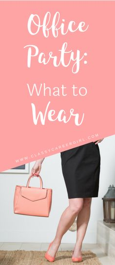 What to Wear to Your Office Holiday Party - Classy Career Girl Office Christmas Party, Christmas Party Outfits, Holiday Party Outfit, Classy Work Outfits, Workwear Fashion, Office Parties, Work Party, Professional Women, Dress For Success