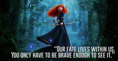 Princess Merida, Brave   23 Profound Disney Quotes That Will Actually Change Your Life