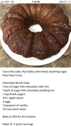 I love quotes, entertainment, funny pictures and recipes Sugar Free Chocolate Cake, Sugar Free Deserts, Chocolate Bundt Cake, Sugar Free Cakes, Sugar Free Brownies, Healthy Chocolate, Sugar Free Cake Mix Recipe, Sugar Free Recipes, Ww Recipes