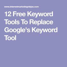12 Free Keyword Tools To Replace Google's Keyword Tool