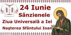 24 Iunie Sânzienele Ziua Universală a Iei Naşterea Sfântului Ioan