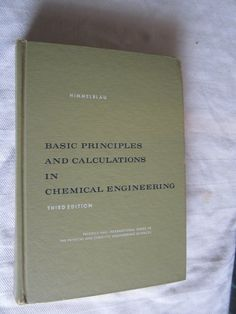 Basic Principles and Calculations in Chemical Engineering by David M. Himmelblau (1974)