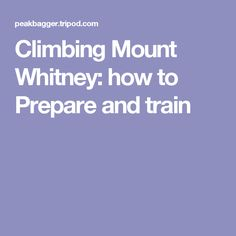 Climbing Mount Whitney: how to Prepare and train