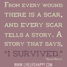 From every wound there is a scar, and every scar tells a story... #Daily #Inspirational #Quotes