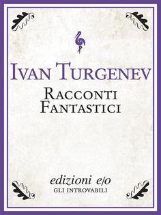 """""""Racconti fantastici"""" di Ivan Turgenev edito da edizioni e/o"""