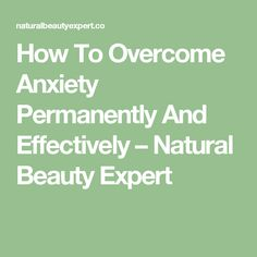getting rid of anxiety permanently
