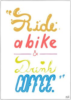 ride a bike and drink coffee
