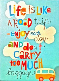 Life Quotes-Thoughts-Life is like a road trip-Baggage-Great-Best-Nice Life Quotes Love, Great Quotes, Quotes To Live By, Inspirational Quotes, Quote Life, Motivational Memes, Words Quotes, Me Quotes, Sayings