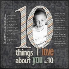 - Ten uploaded in Masterful Scrapbook Design - for critique: Inspired by Kim Watsons 10 Years. Ten things I love about my son as he just turned 10 yrs. Birthday Scrapbook Layouts, Kids Scrapbook, Scrapbook Designs, Scrapbook Sketches, Scrapbook Page Layouts, Scrapbook Cards, Scrapbook Templates, 10th Birthday Parties, Birthday Fun