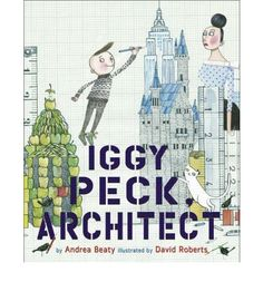 Booktopia has Iggy Peck, Architect, The Questioneers by Andrea Beaty. Buy a discounted Hardcover of Iggy Peck, Architect online from Australia's leading online bookstore. Abrams Books, Album Jeunesse, Children's Literature, Ms Gs, Elementary Art, Jamestown Elementary, Upper Elementary, Looks Cool, In Kindergarten