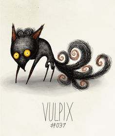 Vulpix #037  Part ofThe Tim Burton x PKMN ProjectBy Vaughn Pinpin    EDIT: Some peeps pointed out two tails were missing. Completely slipped my mind. Sorry. Fixed it now though. :)