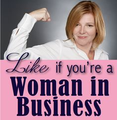 """""""Like"""" if you're a Woman in Business!"""
