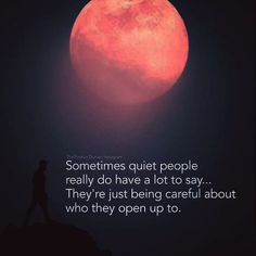 Sometimes quiet people really do have a lot to say..