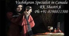 Pandit R.K Shastri is the Vashikaran Specialist in Canada Toronto Vancouver Get Love Problem Solution With Vashikaran Mantra. Our Astrologer giving best vashikaran Solution , Love back Solution, Love marriage Specialist Astrologer in India  #VashikaranSpecialist, #VashikaranSpecialistInCanada, #VashikaranSpecialistInToronto, #VashikaranSpecialistInVancouver, #VashikaranSpecialistInIndia