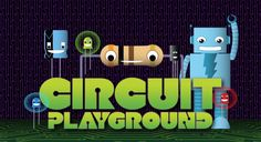 Circuit Playground Is Adafruit's Educational Series For Helping Kids Learn About Electronics | TechCrunch