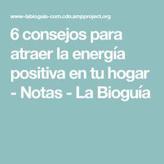 6 consejos para atraer la energía positiva en tu hogar - Notas - La Bioguía