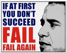 If at first you don't succeed, fail fail again.