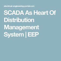 SCADA As Heart Of Distribution Management System | EEP