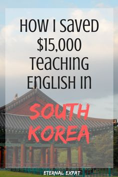 How I Saved $15,000 teaching English in South Korea. How to get a job teaching in South Korea and if it's the right job for you. I hope this guide will help you figure out how to get your first job teaching English in Korea!