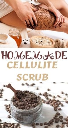 HOMEMADE CELLULITE SCRUB | Natural Beauty