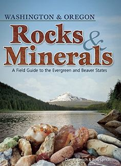 Rocks and Minerals of Washington and Oregon: A Field Guide to the Evergreen and Beaver States by Dan R. Lynch http://www.amazon.com/dp/1591932939/ref=cm_sw_r_pi_dp_YzZOub1FAQ3K1