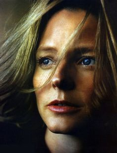 Jodie Foster...For me...the most beautifull woman and actress..haunting eyes..
